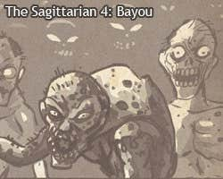 The Sagittarian 4: Bayou